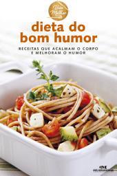 Dieta do Bom Humor: Receitas que acalmam o corpo e melhoram o humor