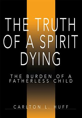 The Truth of a Spirit Dying PDF