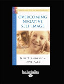 Overcoming Negative Self Image  The Victory Over the Darkness Series  Large Print 16pt  Book