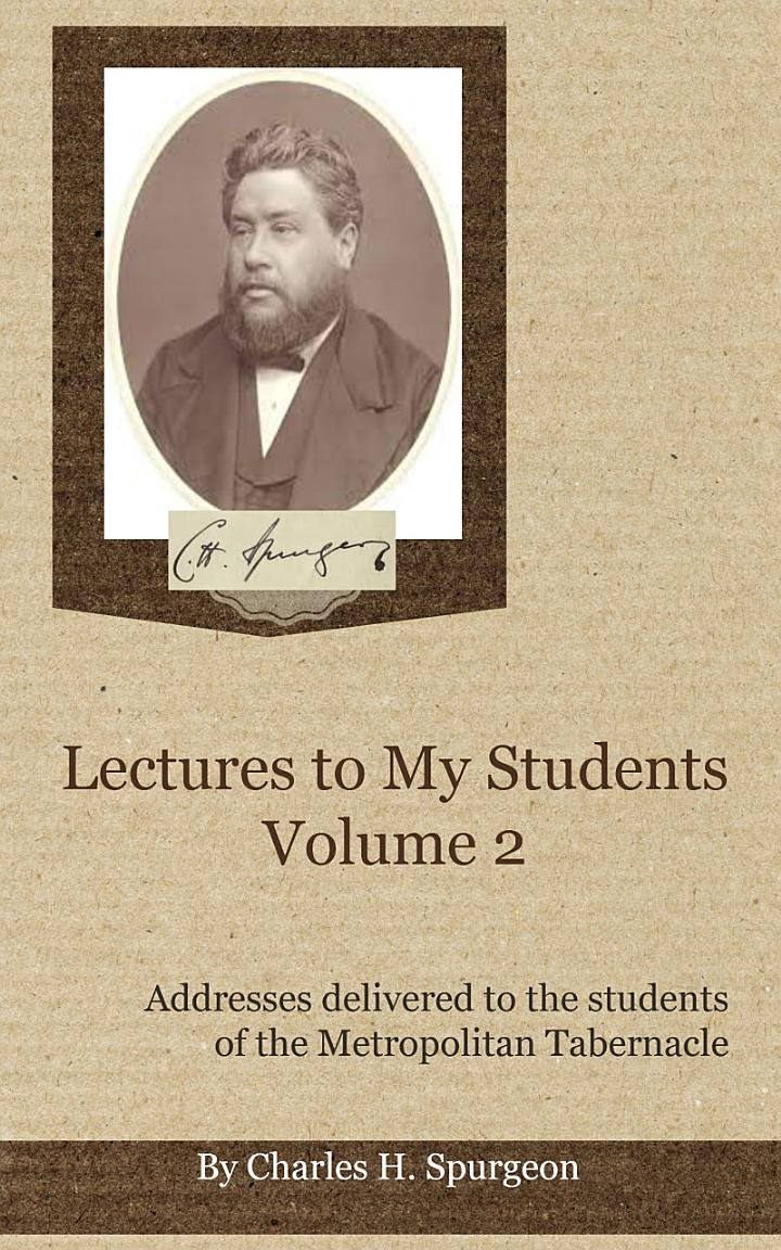 Charles Spurgeon: Lectures to My Students, Volumes 2