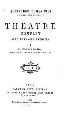 Th  atre complet  La dame aux camelias  Diane de Lys  Le bijou de la reine PDF