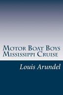 Motor Boat Boys Mississippi Cruise