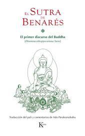 El Sutra de Benarés: El primer discurso del Buddha