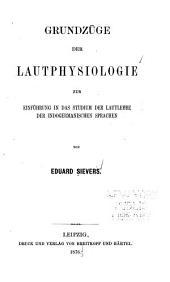 Grundzüge der Lautphysiologie zur Einführung in das Studium der lautlehre der indogermanischen Sprachen