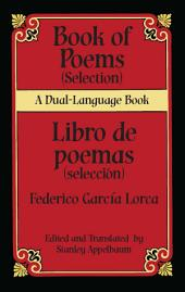 Book of Poems (Selection)/Libro de poemas (Selección): A Dual-Language Book