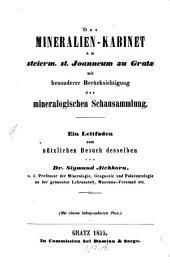 Das Mineralien-Kabinet am steierm. et. Joanneum zu Gratz mit bes. Berücks. der mineralogischen Schausammlung