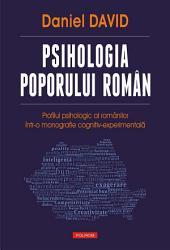 Psihologia poporului român: profilul psihologic al românilor într-o monografie cognitiv-experimentală