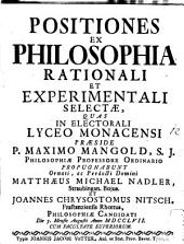 Positiones Ex Philosophia Rationali Et Experimentali Selectae