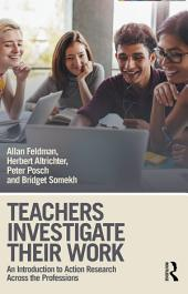 Teachers Investigate Their Work: An Introduction to Action Research across the Professions, Edition 3