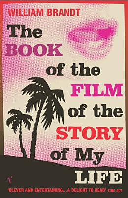 The Book Of The Film Of The Story Of My Life PDF