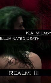 Illuminated Death: Realm III