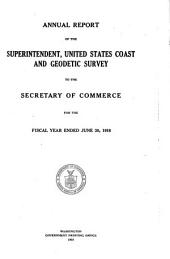 Annual Report of the Superintendent, Coast and Geodetic Survey to the Secretary of Commerce and Labor for the Fiscal Year Ended ...