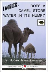 I Wonder…Does a Camel Store Water in its Hump?: Educational Version