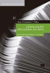 Legislação aplicada ao MPU . 2. ed. rev.