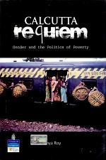 Calcutta Requiem: Gender And The Politics Of Poverty