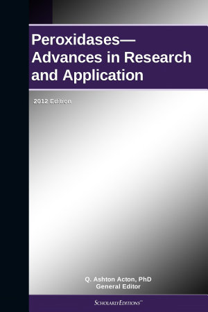Peroxidases   Advances in Research and Application  2012 Edition PDF