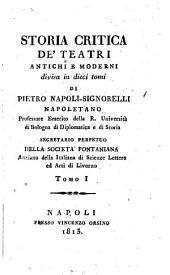 Storia critica de'teatri antichi e moderni: Volume 1