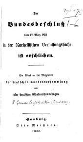 Der Bundesbeschluss vom 27. März, 1852, in der kurhessischen Verfassungssache ist erschlichen, etc