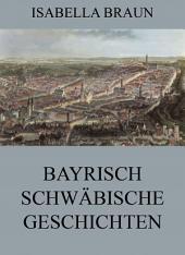 Bayrisch-Schwäbische Geschichten
