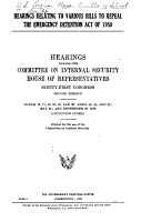 Hearings Relating to Various Bills to Repeal the Emergency Detention Act of 1950 PDF