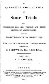 Cobbett's Complete Collection of State Trials and Proceedings for High Treason: And Other Crimes and Misdemeanor from the Earliest Period to the Present Time ... from the Ninth Year of the Reign of King Henry, the Second, A.D.1163, to ... [George IV, A.D.1820], Volume 14