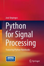 Python for Signal Processing: Featuring IPython Notebooks