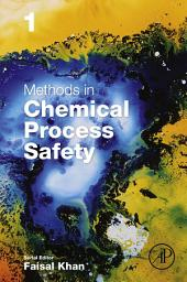 Methods in Chemical Process Safety: Volume 1