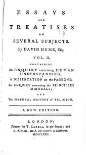 An inquiry concerning human understanding. A dissertation on the passions. An. inquiry concerning the principles of morals. The natural history of religion