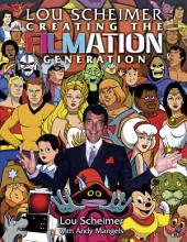 Lou Scheimer: Creating the Filmation Generation