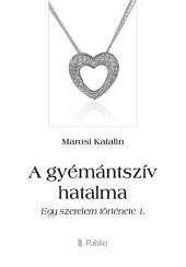 A gyémántszív hatalma: Egy szerelem története 1.