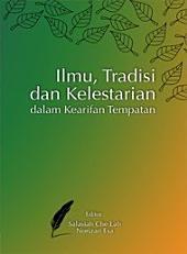Ilmu, Tradisi Dan Kelestarian Dalam Kearifan Tempatan (Penerbit USM)
