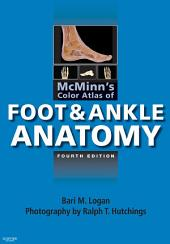 McMinn's Color Atlas of Foot and Ankle Anatomy E-Book: Edition 4