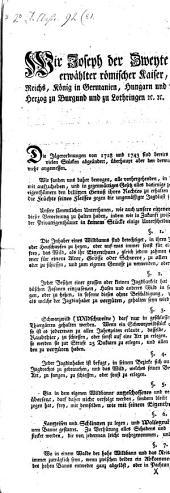 Wir Joseph der Zweyte, von Gottes Gnaden erwählter Römischer Kaiser... Die Jägerordnungen von 1728 und 1743 sind bereits durch verschiedene nachgefolgte Verordnungen in vielen Stücken abgeändert...
