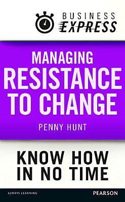 Business Express  Managing resistance to change
