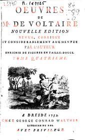 Oeuvres de Mr. de Voltaire: tome quatrieme