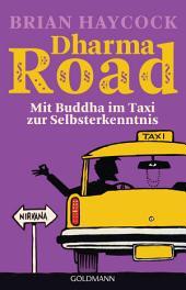 Dharma Road: Mit Buddha im Taxi zur Selbsterkenntnis