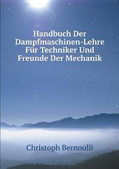Handbuch Der Dampfmaschinen-Lehre F?r Techniker Und Freunde Der Mechanik