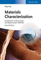 Materials Characterization: Introduction to Microscopic and Spectroscopic Methods, Edition 2