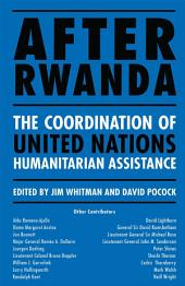 After Rwanda: The Coordination of United Nations Humanitarian Assistance