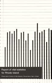 Report of Vital Statistics for Rhode Island: Volumes 45-46