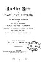 Sparkling spray of fact and fiction  miscellany  in prose and verse   PDF