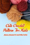 Cute Crochet Pattern For Kids