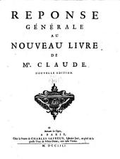 La Perpetuite de la Foy de l'Eglise catholique touchant l'Eucharistie, defendue contre le Livre du Sieur Claude: Volume4