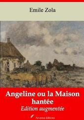 Angeline ou la Maison hantée: Nouvelle édition augmentée