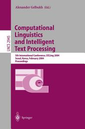Computational Linguistics and Intelligent Text Processing: 5th International Conference, CICLing 2004, Seoul, Korea, February 15-21, 2004, Proceedings