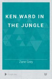 Ken Ward in the Jungle