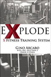 eXplode: The X Fitness Training System