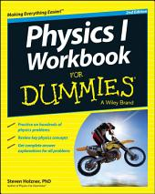 Physics I Workbook For Dummies: Edition 2