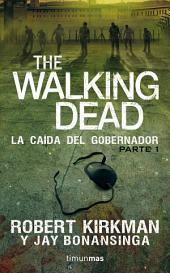 The Walking Dead: La caída del Gobernador: Primera parte