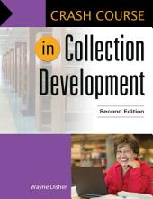 Crash Course in Collection Development, 2nd Edition: Edition 2